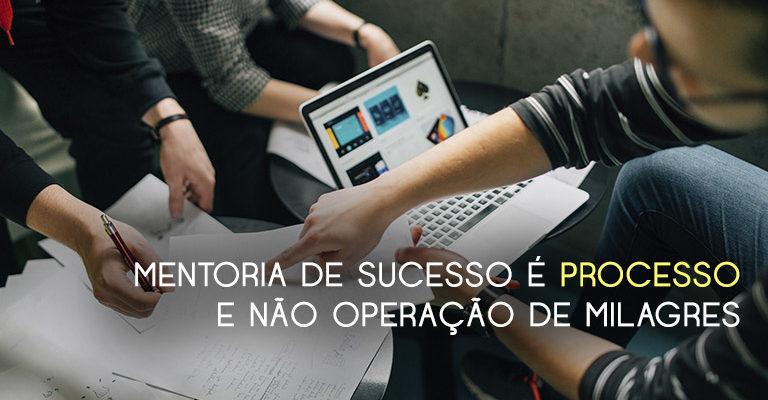 Mentoring é um processo em que o consultor trabalha questões de relações humanas, economia e mercado com os pupilos